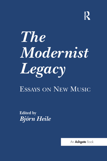 The Modernist Legacy: Essays on New Music book cover
