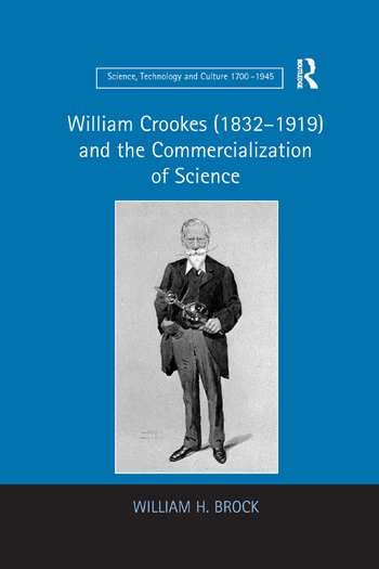 William Crookes (1832–1919) and the Commercialization of Science book cover