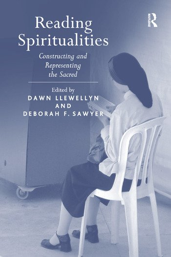 Reading Spiritualities Constructing and Representing the Sacred book cover
