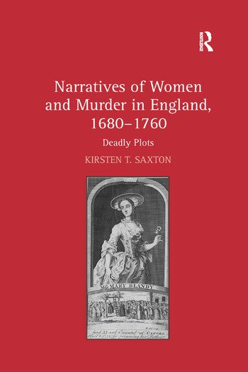 Narratives of Women and Murder in England, 1680–1760 Deadly Plots book cover