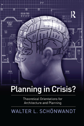 Planning in Crisis? Theoretical Orientations for Architecture and Planning book cover