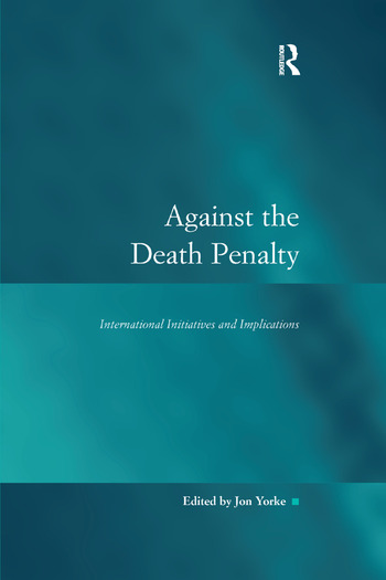 Against the Death Penalty International Initiatives and Implications book cover