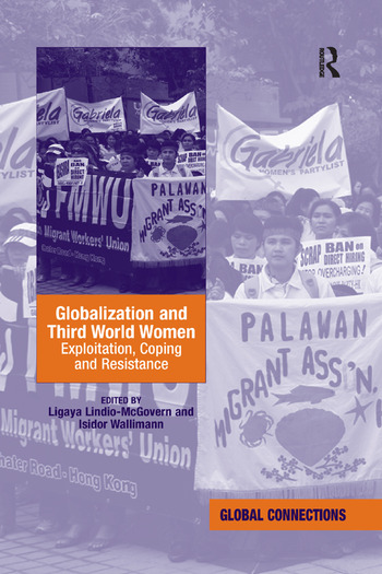 Globalization and Third World Women Exploitation, Coping and Resistance book cover