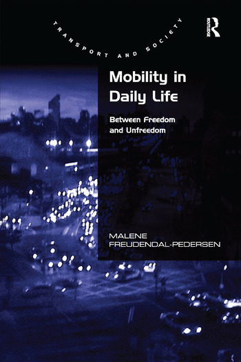Mobility in Daily Life Between Freedom and Unfreedom book cover