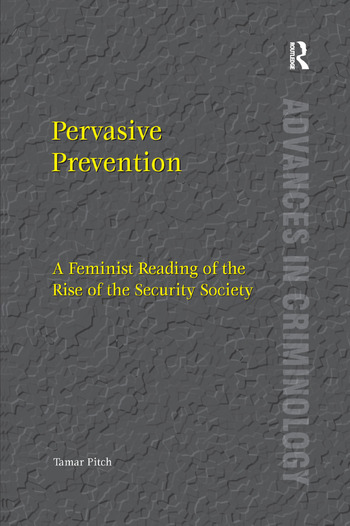 Pervasive Prevention A Feminist Reading of the Rise of the Security Society book cover