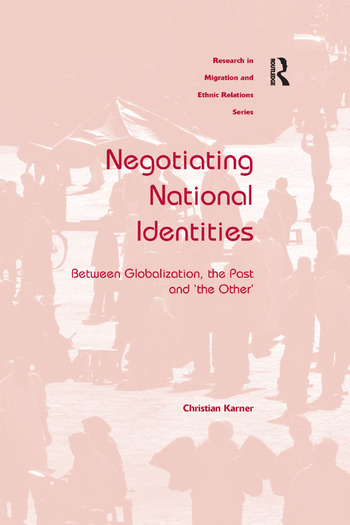 Negotiating National Identities Between Globalization, the Past and 'the Other' book cover