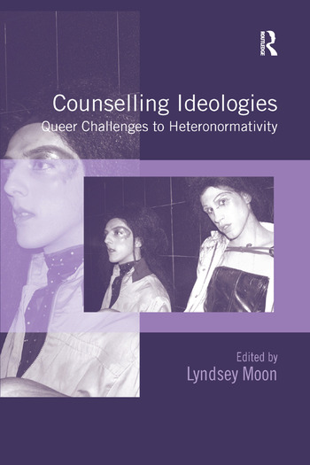 Counselling Ideologies Queer Challenges to Heteronormativity book cover