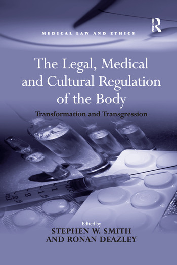 The Legal, Medical and Cultural Regulation of the Body Transformation and Transgression book cover