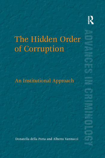 The Hidden Order of Corruption An Institutional Approach book cover