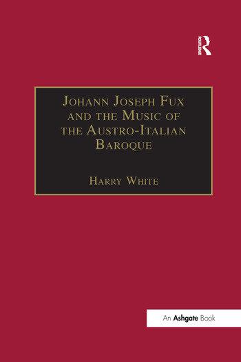 Johann Joseph Fux and the Music of the Austro-Italian Baroque book cover