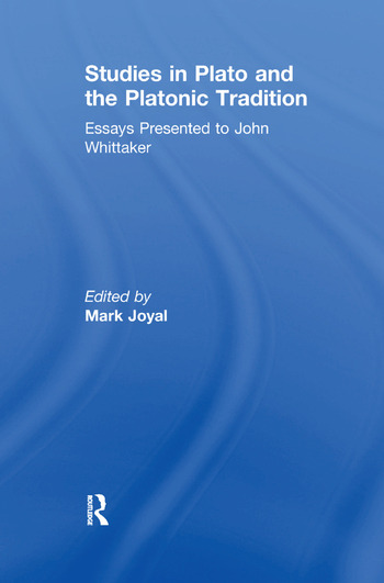 Studies in Plato and the Platonic Tradition Essays Presented to John Whittaker book cover