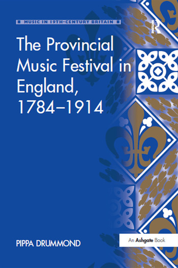 The Provincial Music Festival in England, 1784–1914 book cover