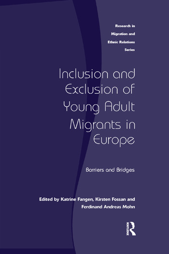 Inclusion and Exclusion of Young Adult Migrants in Europe Barriers and Bridges book cover