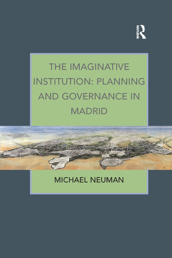 The Imaginative Institution: Planning and Governance in Madrid book cover