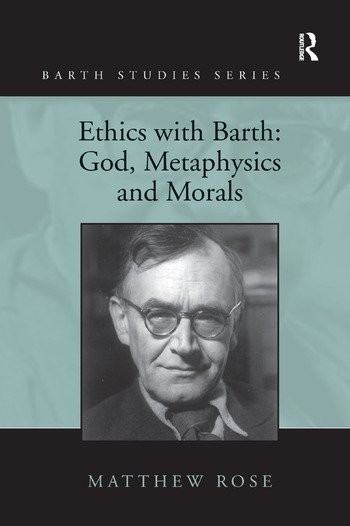 Ethics with Barth: God, Metaphysics and Morals book cover