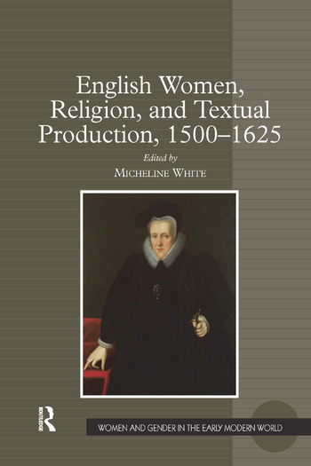 English Women, Religion, and Textual Production, 1500-1625 book cover