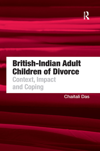 British-Indian Adult Children of Divorce Context, Impact and Coping book cover
