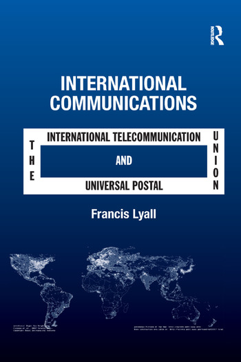 International Communications The International Telecommunication Union and the Universal Postal Union book cover