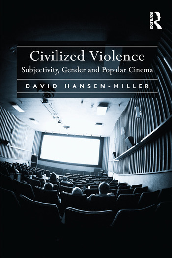 Civilized Violence Subjectivity, Gender and Popular Cinema book cover
