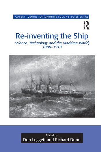 Re-inventing the Ship Science, Technology and the Maritime World, 1800-1918 book cover