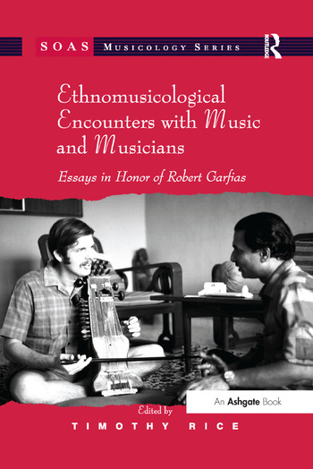 Ethnomusicological Encounters with Music and Musicians Essays in Honor of Robert Garfias book cover