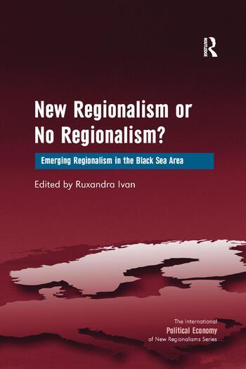 New Regionalism or No Regionalism? Emerging Regionalism in the Black Sea Area book cover