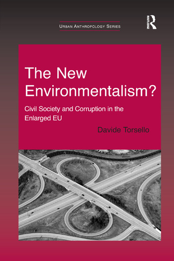 The New Environmentalism? Civil Society and Corruption in the Enlarged EU book cover
