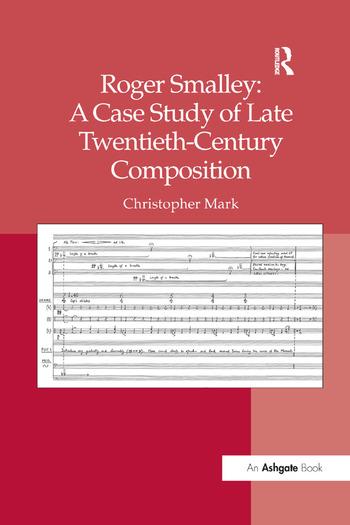 Roger Smalley: A Case Study of Late Twentieth-Century Composition book cover