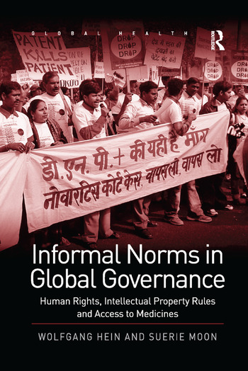 Informal Norms in Global Governance Human Rights, Intellectual Property Rules and Access to Medicines book cover