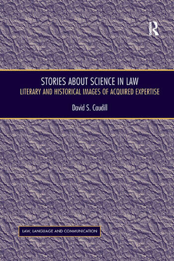 Stories About Science in Law Literary and Historical Images of Acquired Expertise book cover