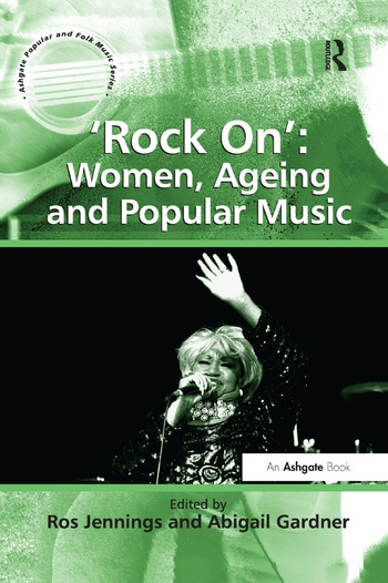 Rock On Women Ageing And Popular Music Crc Press Book