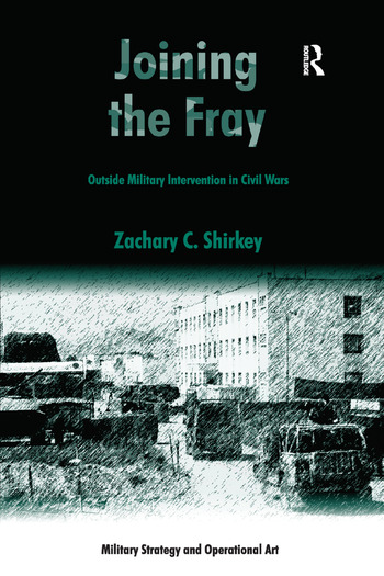 Joining the Fray Outside Military Intervention in Civil Wars book cover