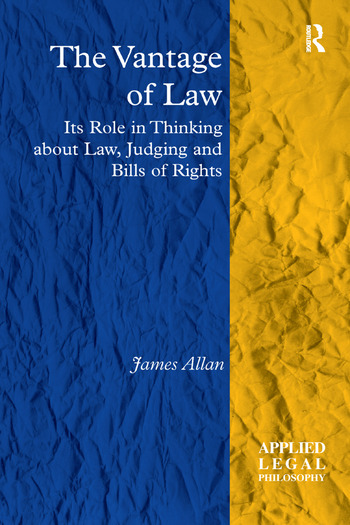 The Vantage of Law Its Role in Thinking about Law, Judging and Bills of Rights book cover