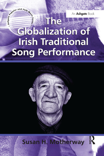 The Globalization of Irish Traditional Song Performance book cover