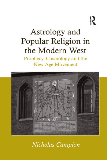 Astrology and Popular Religion in the Modern West Prophecy, Cosmology and the New Age Movement book cover