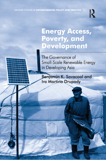 Energy Access, Poverty, and Development The Governance of Small-Scale Renewable Energy in Developing Asia book cover