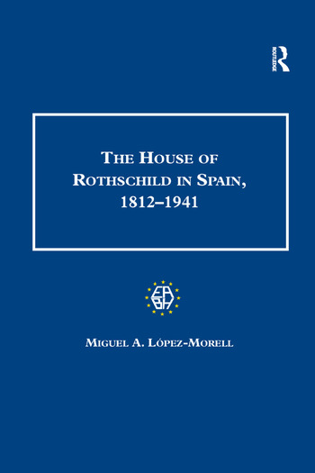 The House of Rothschild in Spain, 1812–1941 book cover
