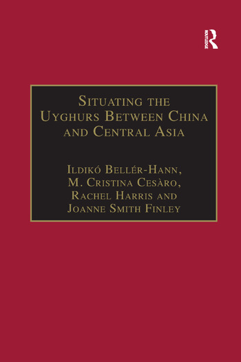 Situating the Uyghurs Between China and Central Asia book cover