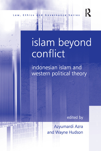 Islam Beyond Conflict Indonesian Islam and Western Political Theory book cover
