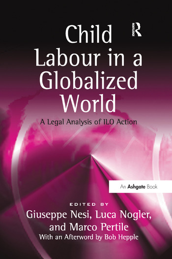 Child Labour in a Globalized World A Legal Analysis of ILO Action book cover