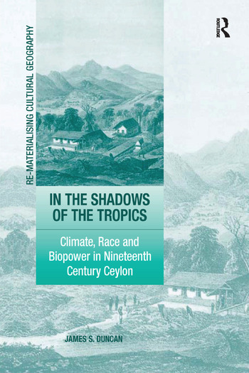 In the Shadows of the Tropics Climate, Race and Biopower in Nineteenth Century Ceylon book cover