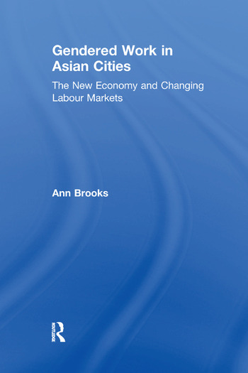 Gendered Work in Asian Cities The New Economy and Changing Labour Markets book cover
