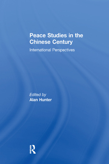 Peace Studies in the Chinese Century International Perspectives book cover