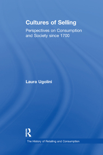 Cultures of Selling Perspectives on Consumption and Society since 1700 book cover