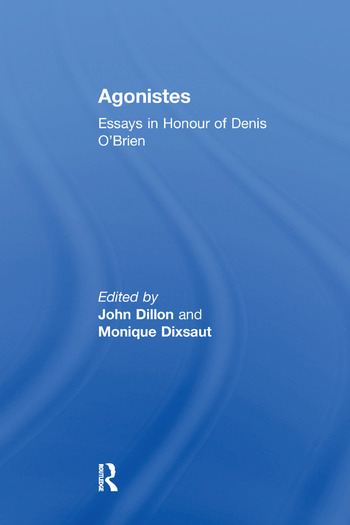 Agonistes Essays in Honour of Denis O'Brien book cover