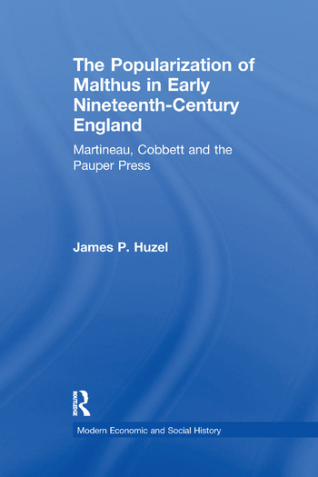 The Popularization of Malthus in Early Nineteenth-Century England Martineau, Cobbett and the Pauper Press book cover