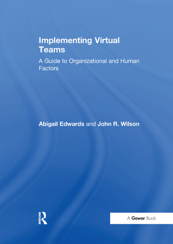 Implementing Virtual Teams A Guide to Organizational and Human Factors book cover