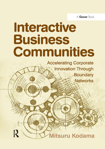 Interactive Business Communities Accelerating Corporate Innovation through Boundary Networks book cover