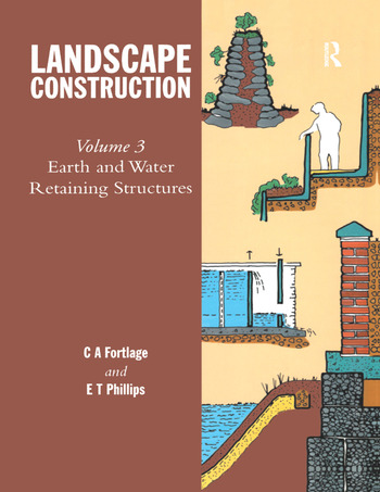 Landscape Construction Volume 3: Earth and Water Retaining Structures book cover