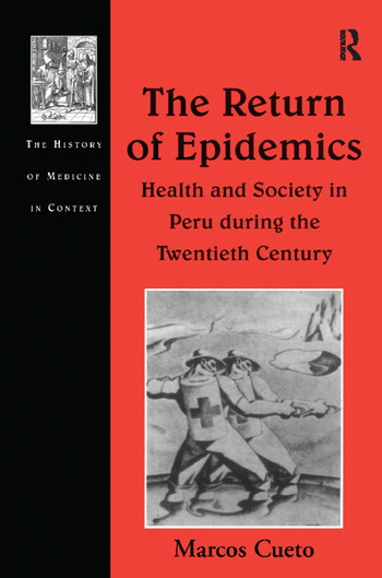 The Return of Epidemics Health and Society in Peru During the Twentieth Century book cover